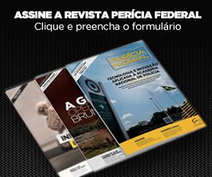 Assine a Revista Perícia Federal